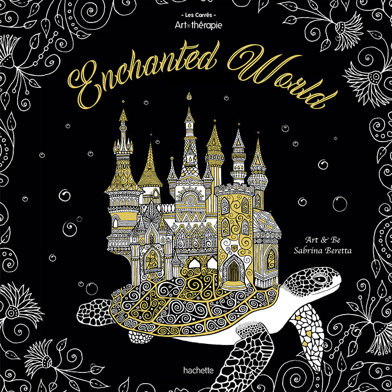 Livre de coloriage Enchanted World illustré par Sabrina Beretta aux éditions Hachette