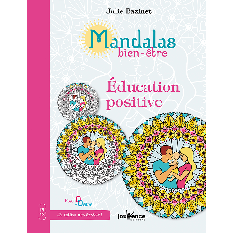 Mandalas Education Positive, livre de coloriage illustré par Sabrina Beretta alias Art et Be